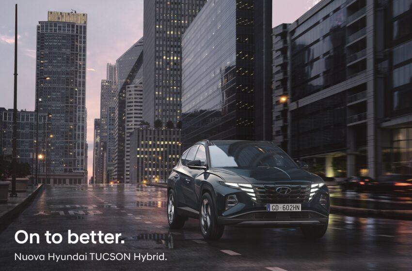 "Nuova Hyundai Tucson Hybrid: on-air la nuova campagna ""On to better"""