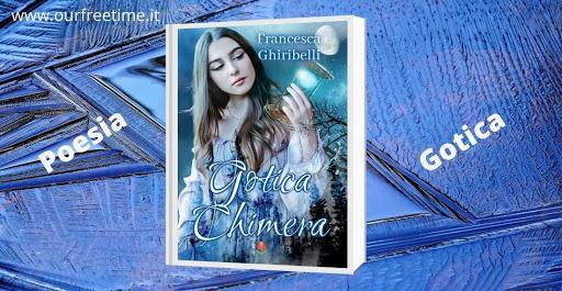 Gotica Chimera di Francesca Ghiribelli – recensione